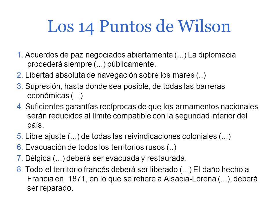 Los 14 Puntos de Wilson 1. Acuerdos de paz negociados abiertamente (...) La diplomacia procederá siempre (...) públicamente.