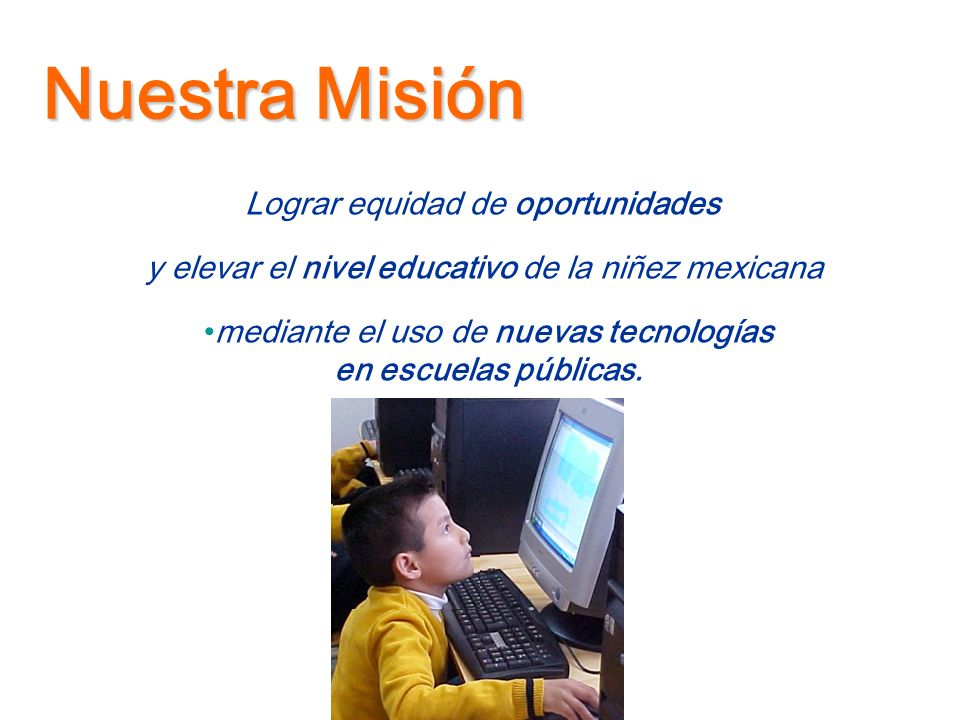 Nuestra Misión Lograr equidad de oportunidades