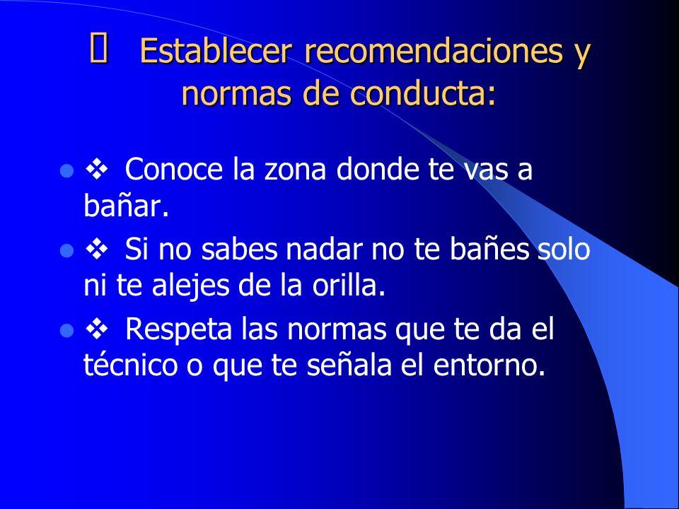 Ø Establecer recomendaciones y normas de conducta: