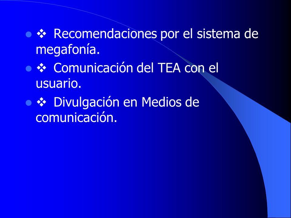 v Recomendaciones por el sistema de megafonía.