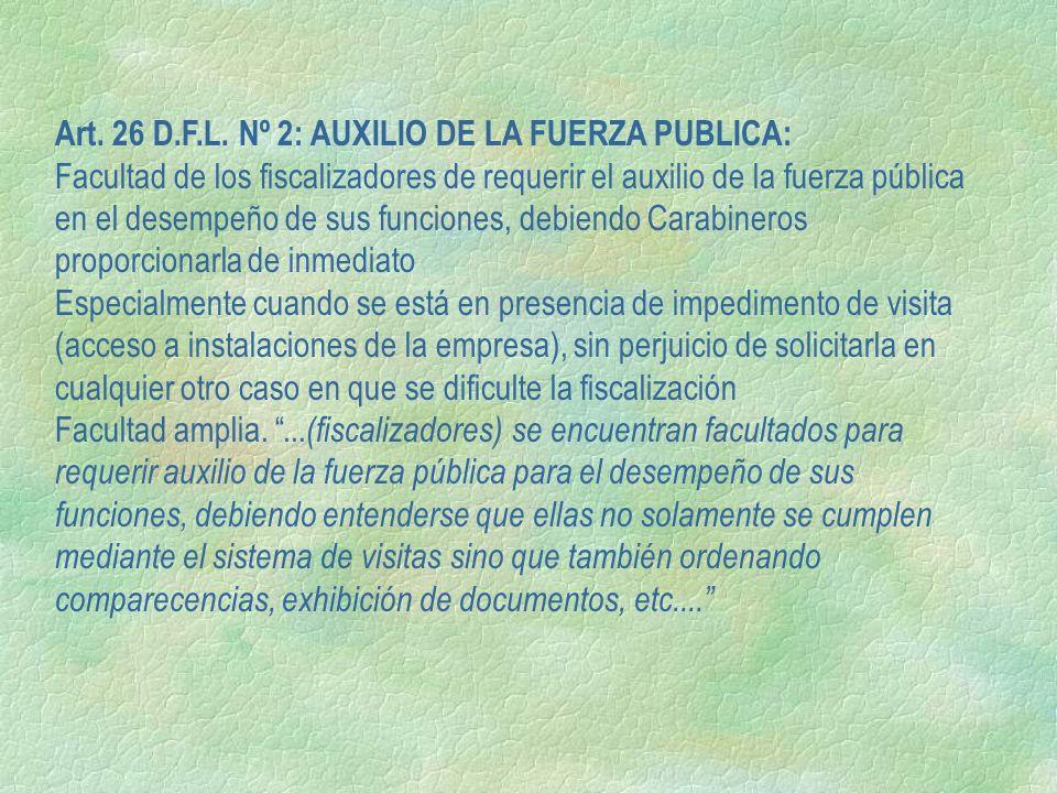 Art. 26 D.F.L. Nº 2: AUXILIO DE LA FUERZA PUBLICA: