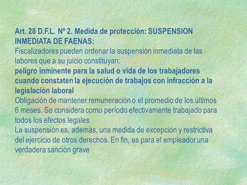 Art. 28 D.F.L. Nº 2. Medida de protección: SUSPENSION INMEDIATA DE FAENAS: