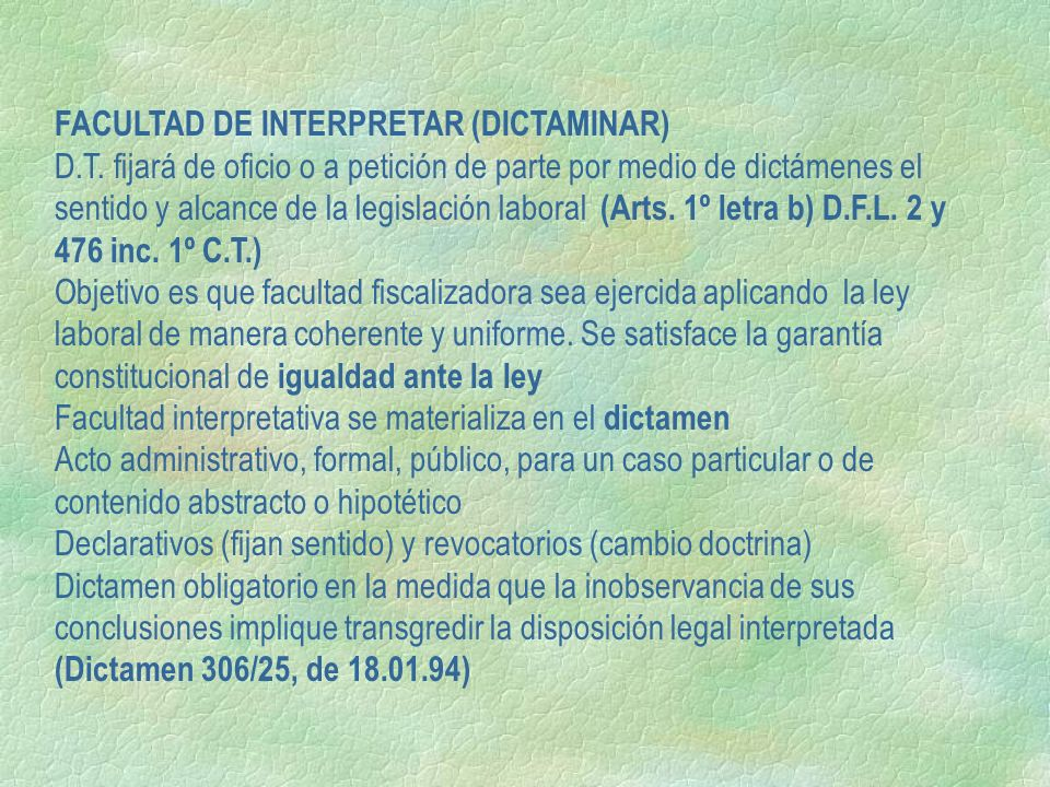 FACULTAD DE INTERPRETAR (DICTAMINAR)
