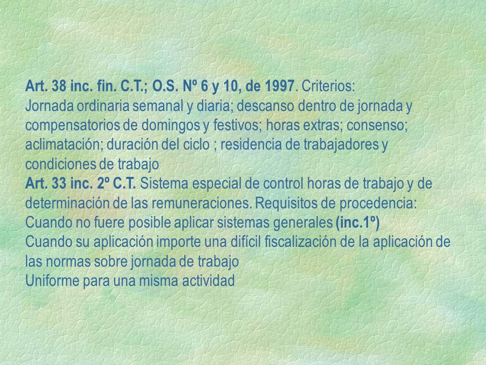 Art. 38 inc. fin. C.T.; O.S. Nº 6 y 10, de 1997. Criterios:
