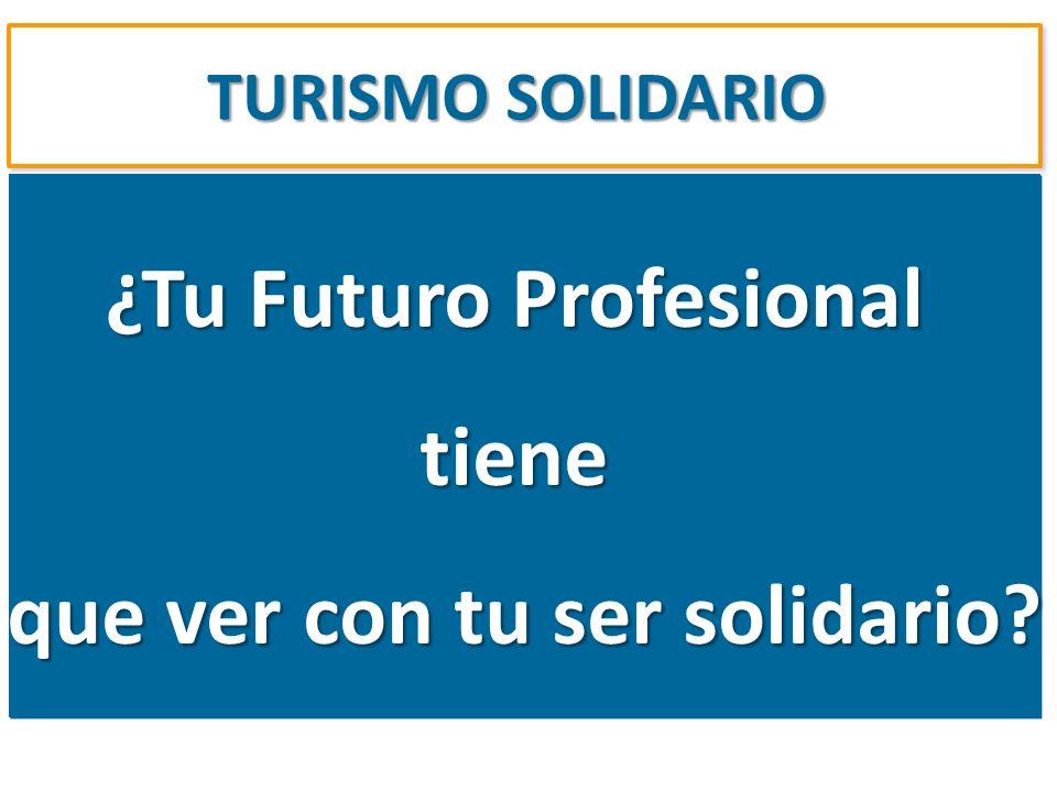¿Tu Futuro Profesional que ver con tu ser solidario