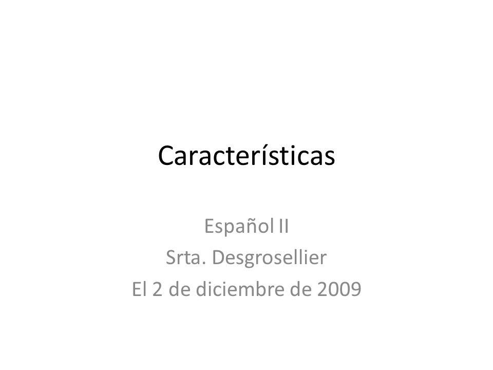 Español II Srta. Desgrosellier El 2 de diciembre de 2009