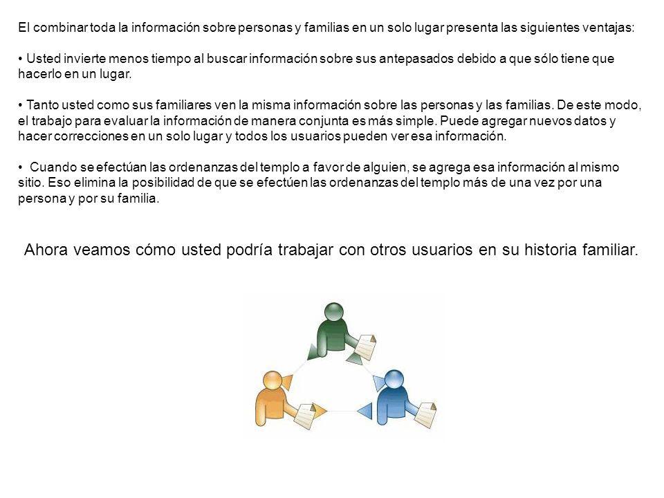 El combinar toda la información sobre personas y familias en un solo lugar presenta las siguientes ventajas:
