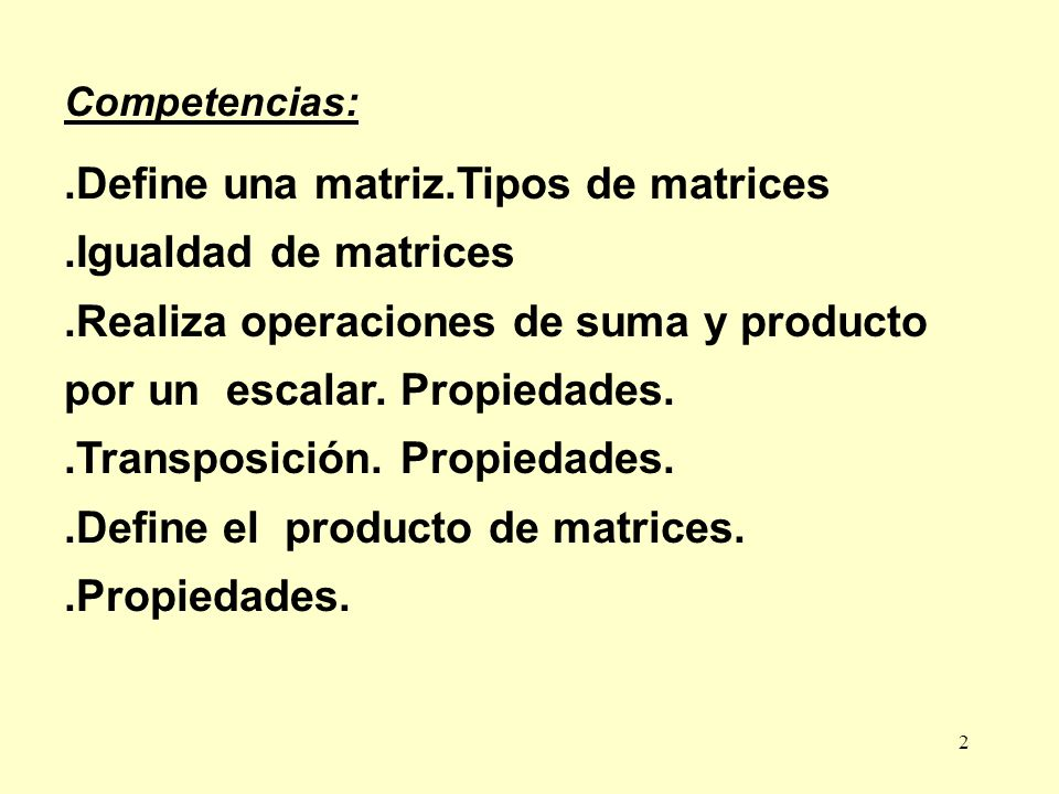 .Define una matriz.Tipos de matrices .Igualdad de matrices