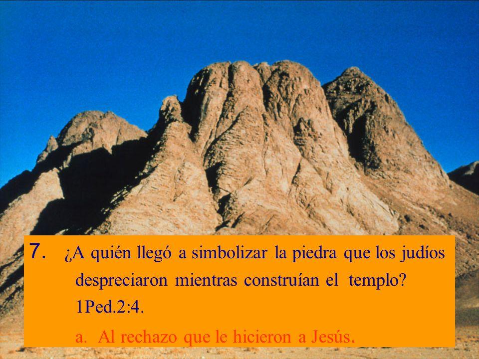 7. ¿A quién llegó a simbolizar la piedra que los judíos
