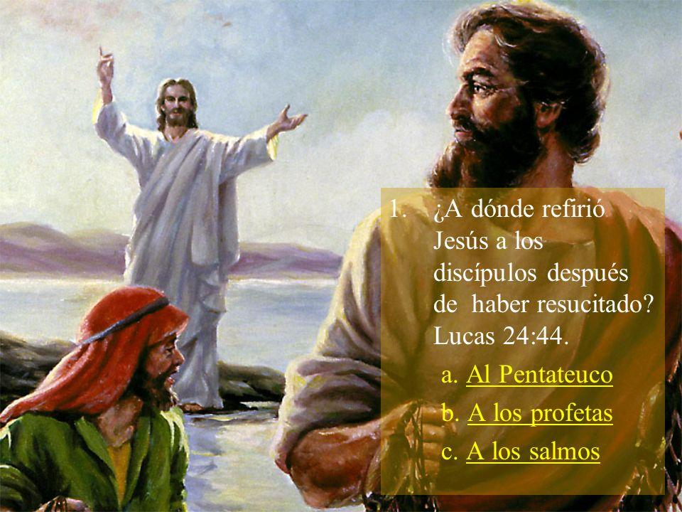 ¿A dónde refirió Jesús a los discípulos después de haber resucitado