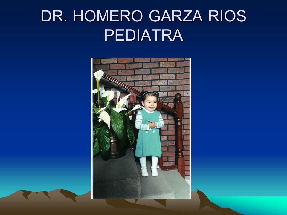 DR. HOMERO GARZA RIOS PEDIATRA
