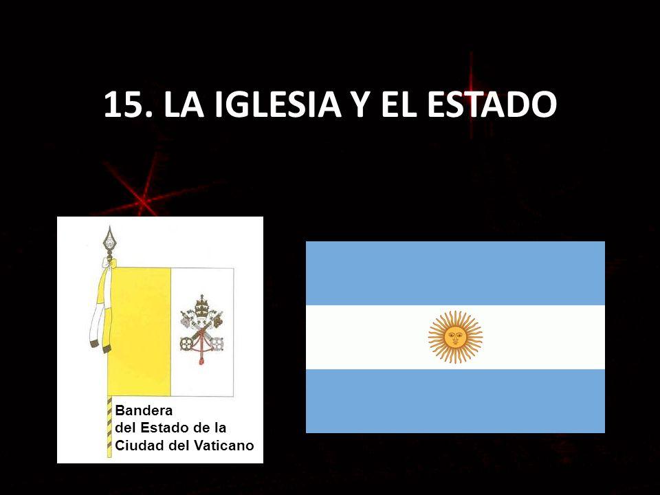15. LA IGLESIA Y EL ESTADO Bandera del Estado de la