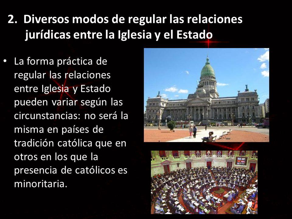 2. Diversos modos de regular las relaciones jurídicas entre la Iglesia y el Estado