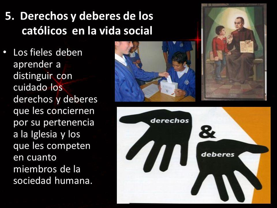 5. Derechos y deberes de los católicos en la vida social
