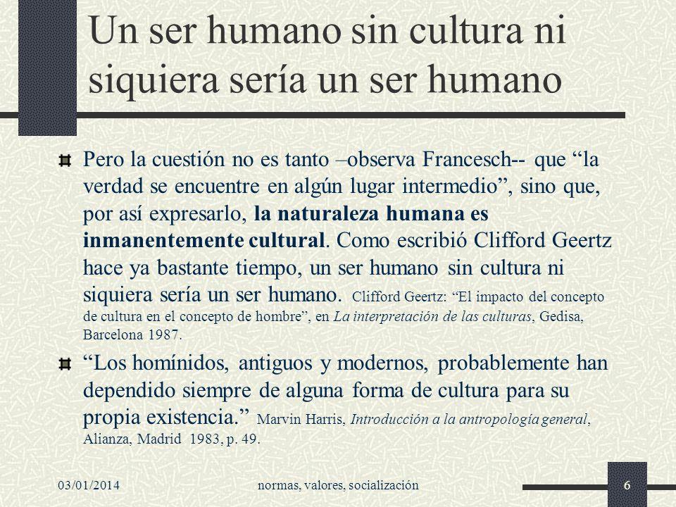 Un ser humano sin cultura ni siquiera sería un ser humano