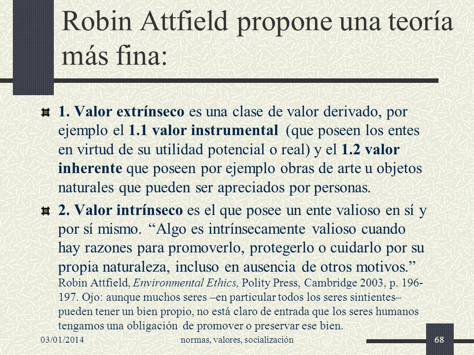 Robin Attfield propone una teoría más fina: