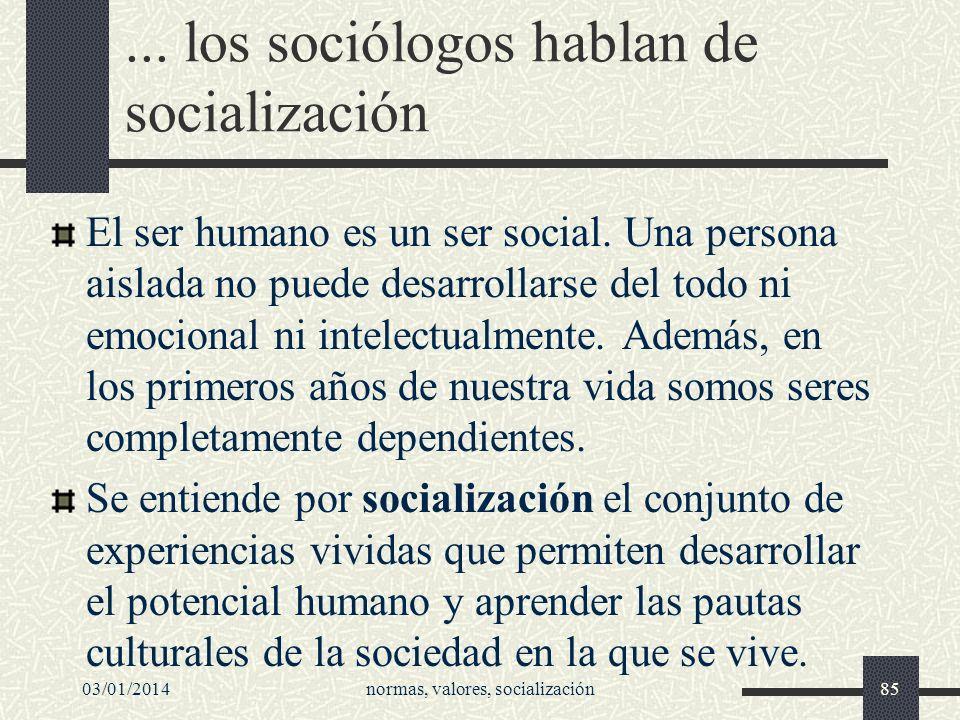 ... los sociólogos hablan de socialización