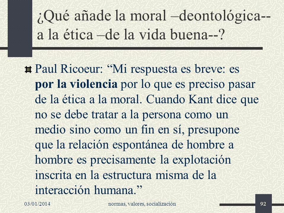 ¿Qué añade la moral –deontológica-- a la ética –de la vida buena--