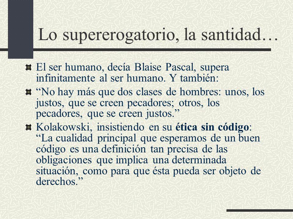 Lo supererogatorio, la santidad…