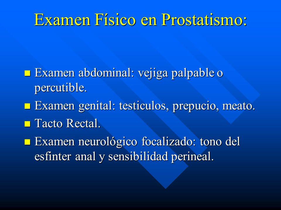Examen Físico en Prostatismo: