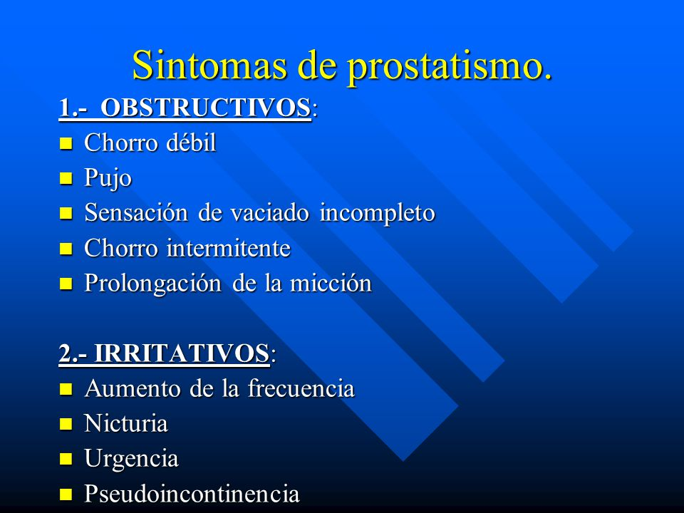 Sintomas de prostatismo.