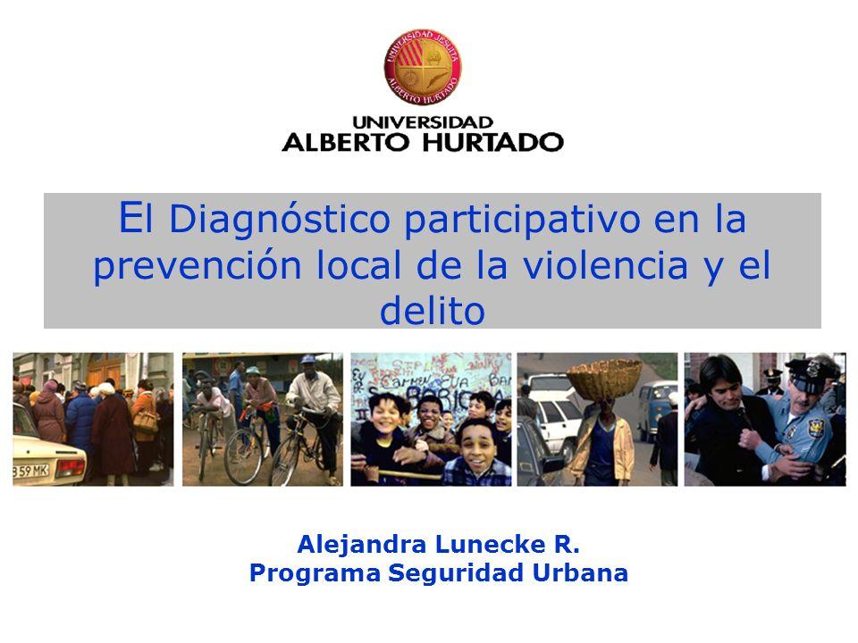 Alejandra Lunecke R. Programa Seguridad Urbana