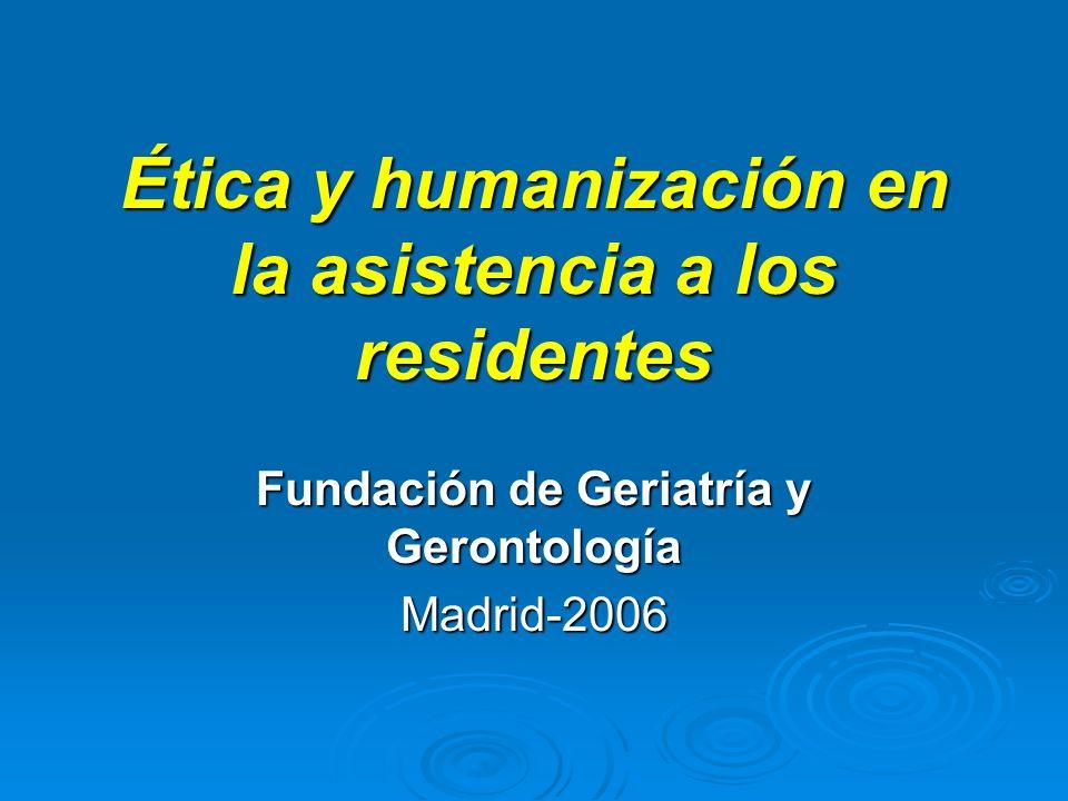 Ética y humanización en la asistencia a los residentes