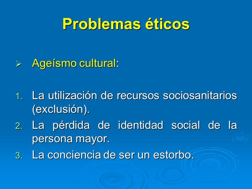 Problemas éticos Ageísmo cultural: