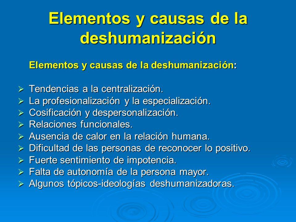 Elementos y causas de la deshumanización
