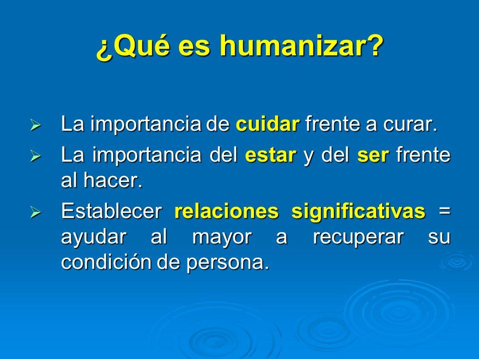 ¿Qué es humanizar La importancia de cuidar frente a curar.