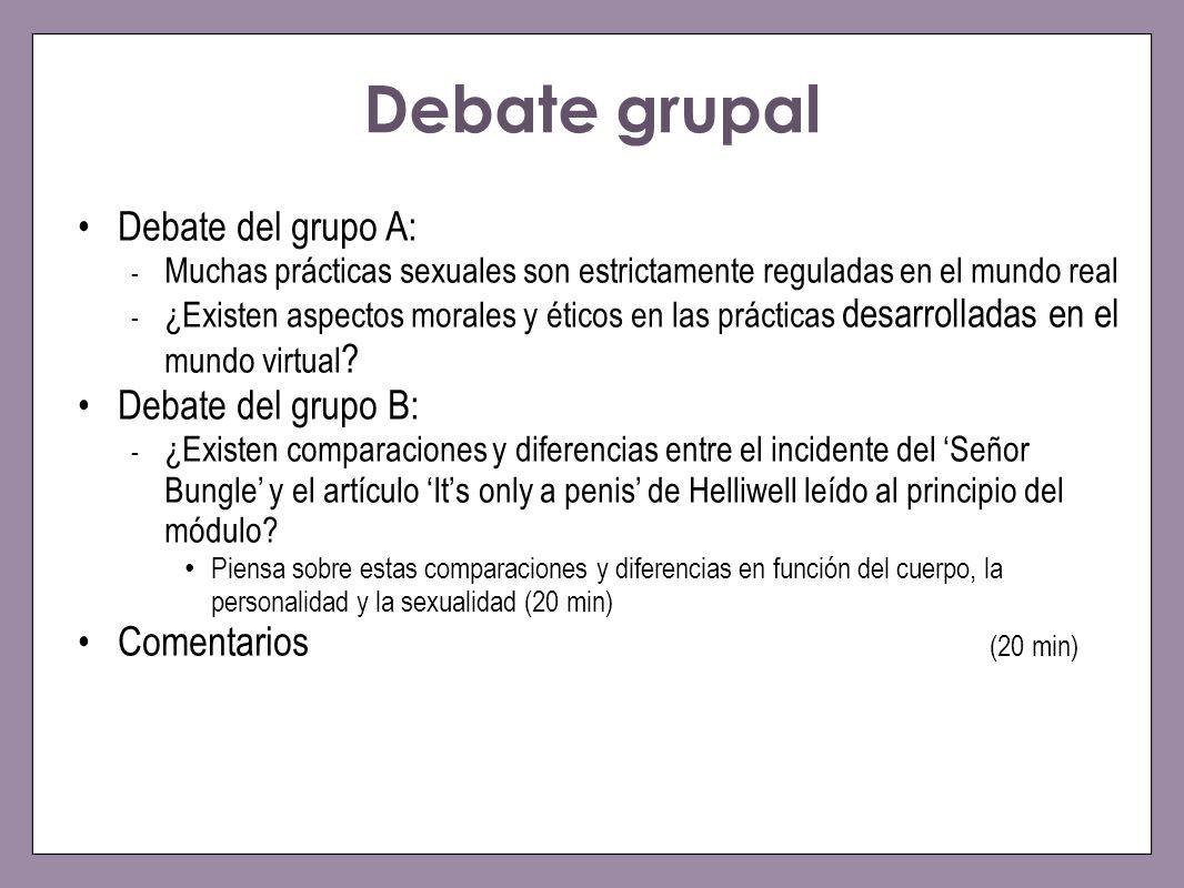Debate grupal Debate del grupo A: Debate del grupo B: