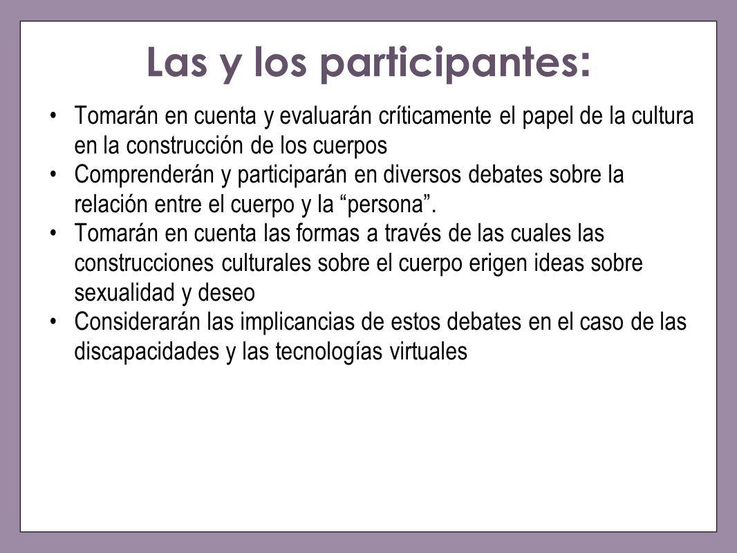 Las y los participantes: