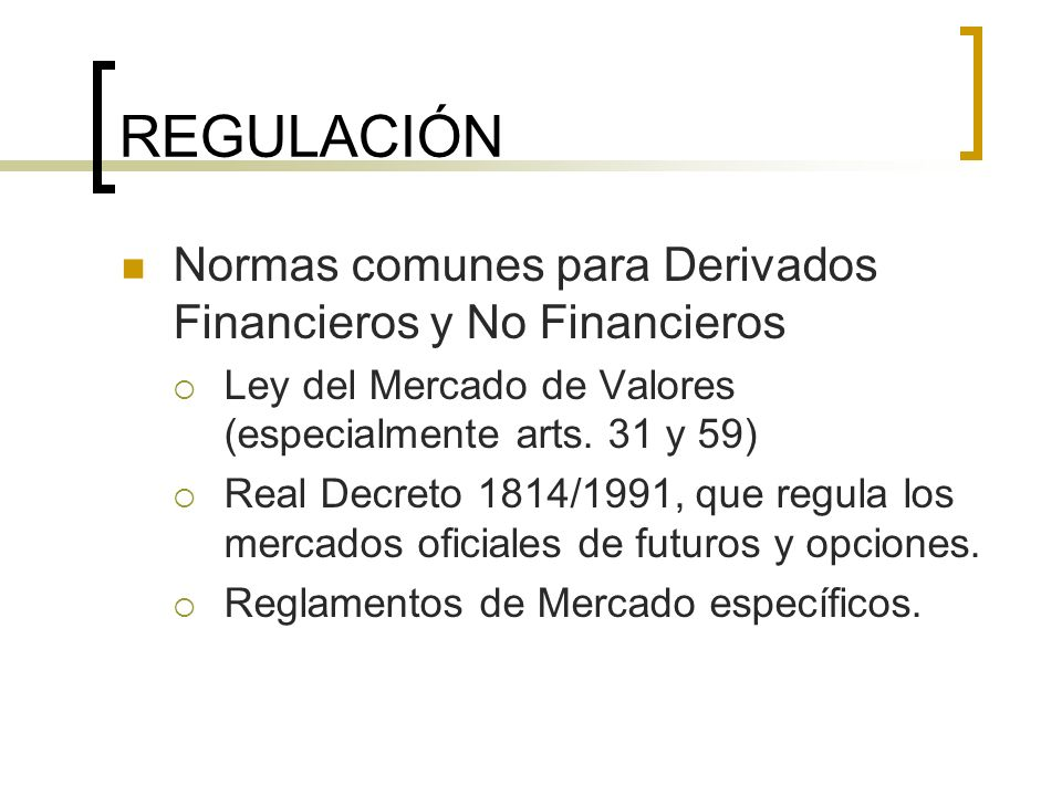 REGULACIÓN Normas comunes para Derivados Financieros y No Financieros