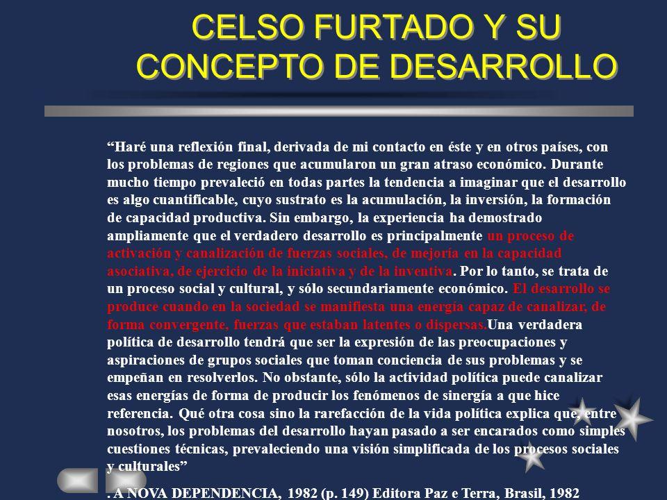 CELSO FURTADO Y SU CONCEPTO DE DESARROLLO