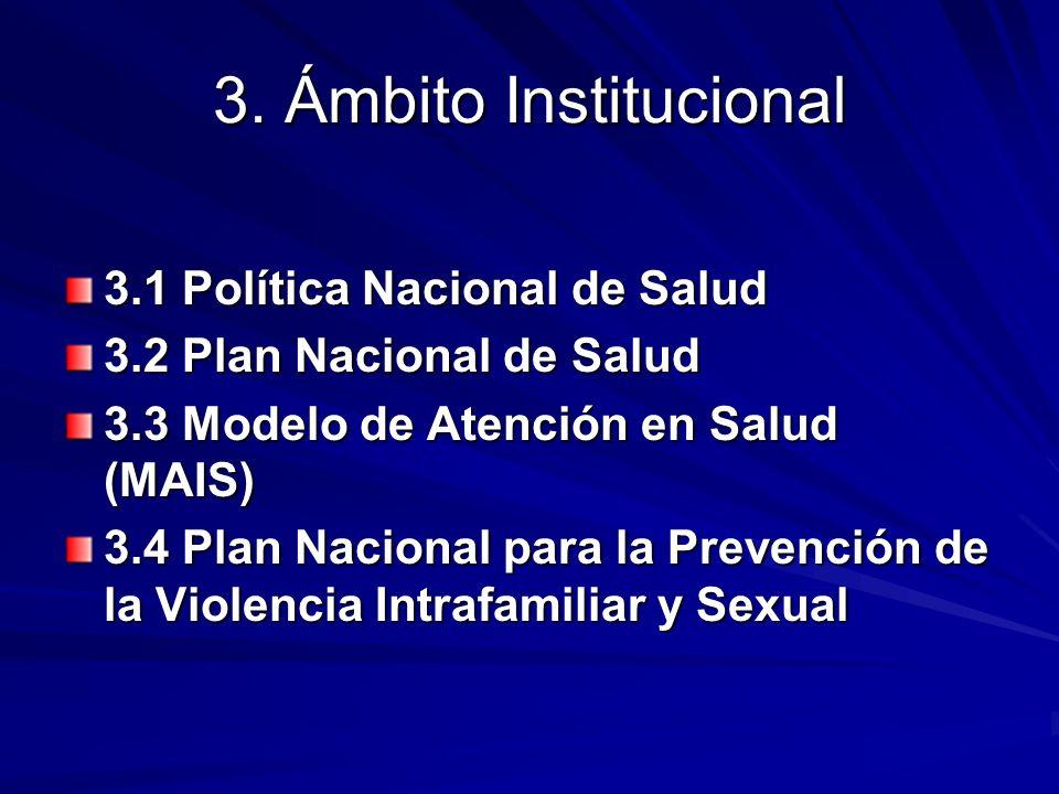 3. Ámbito Institucional 3.1 Política Nacional de Salud