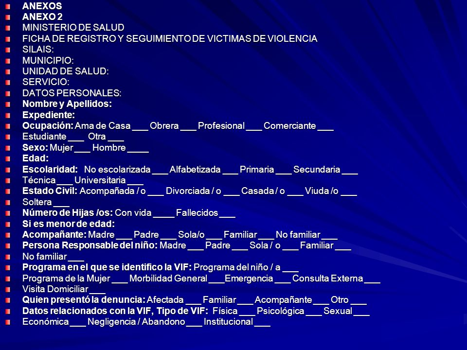 ANEXOS ANEXO 2. MINISTERIO DE SALUD. FICHA DE REGISTRO Y SEGUIMIENTO DE VICTIMAS DE VIOLENCIA. SILAIS: