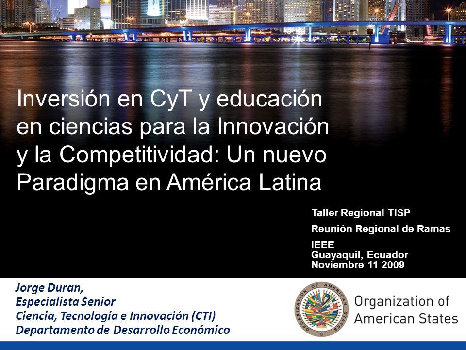Inversión en CyT y educación en ciencias para la Innovación y la Competitividad: Un nuevo Paradigma en América Latina