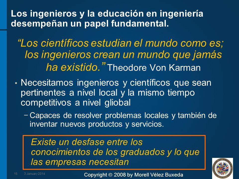 Los ingenieros y la educación en ingeniería desempeñan un papel fundamental.