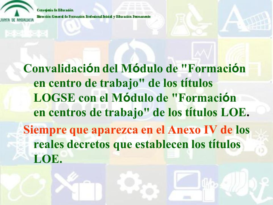 Convalidación del Módulo de Formación en centro de trabajo de los títulos LOGSE con el Módulo de Formación en centros de trabajo de los títulos LOE.