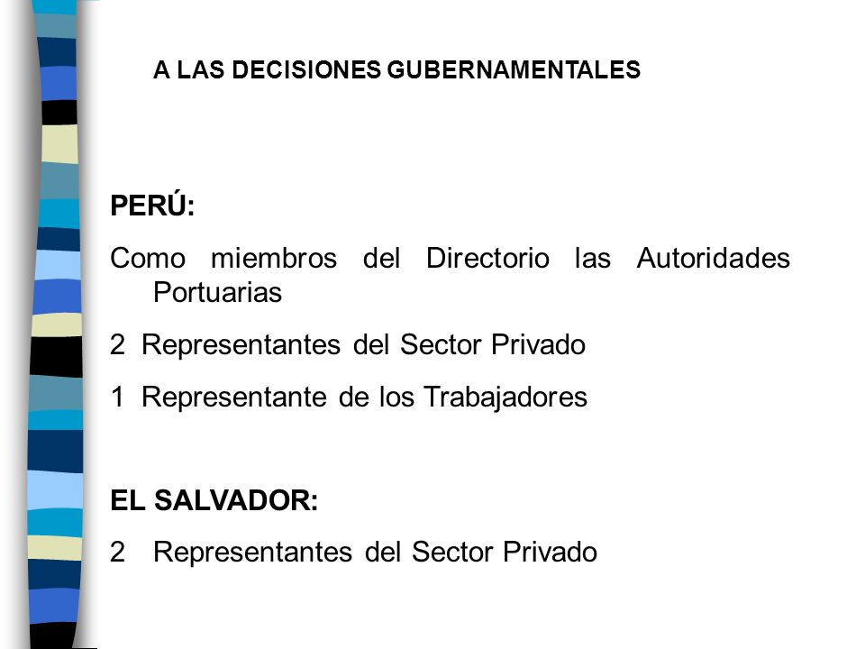 Como miembros del Directorio las Autoridades Portuarias