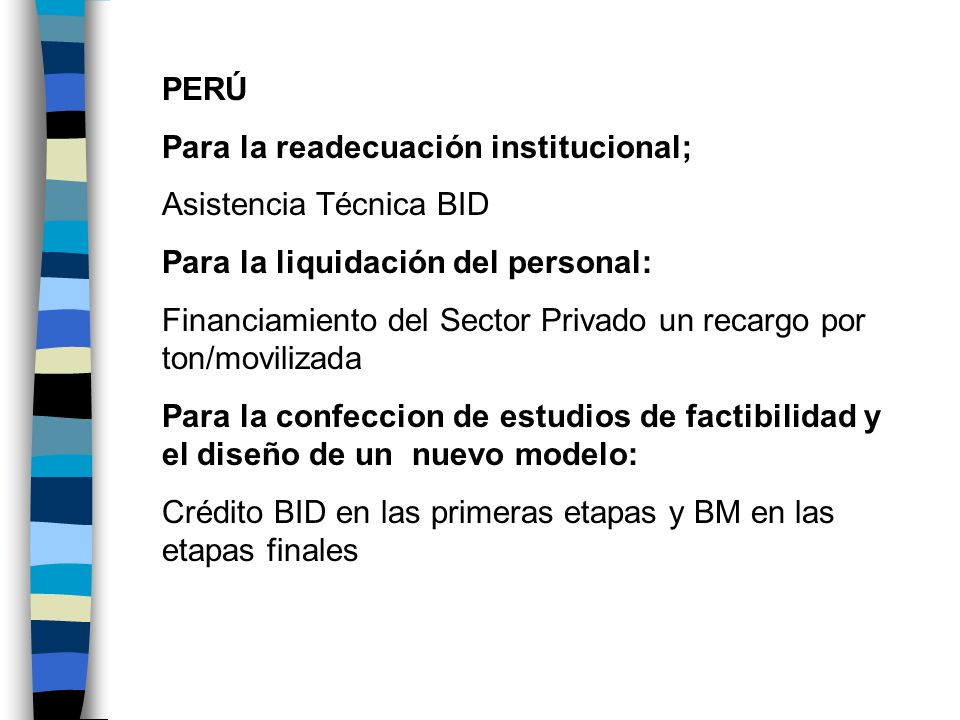 PERÚ Para la readecuación institucional; Asistencia Técnica BID. Para la liquidación del personal: