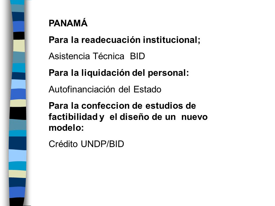 PANAMÁPara la readecuación institucional; Asistencia Técnica BID. Para la liquidación del personal: