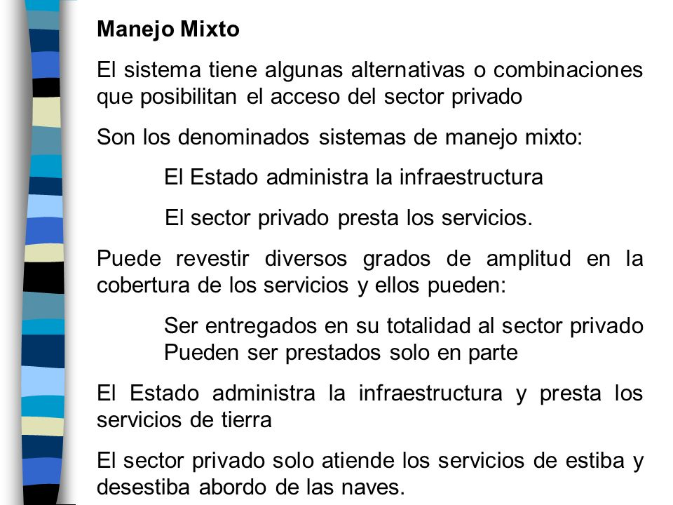 Manejo MixtoEl sistema tiene algunas alternativas o combinaciones que posibilitan el acceso del sector privado.