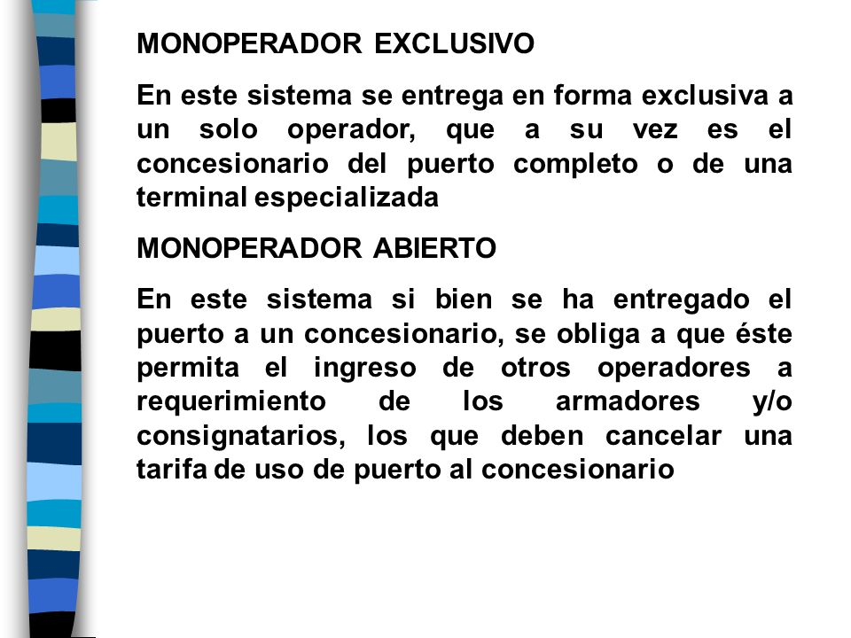MONOPERADOR EXCLUSIVO