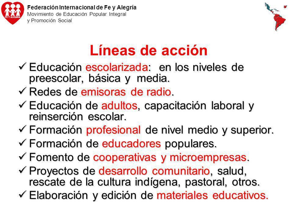 Líneas de acciónEducación escolarizada: en los niveles de preescolar, básica y media. Redes de emisoras de radio.