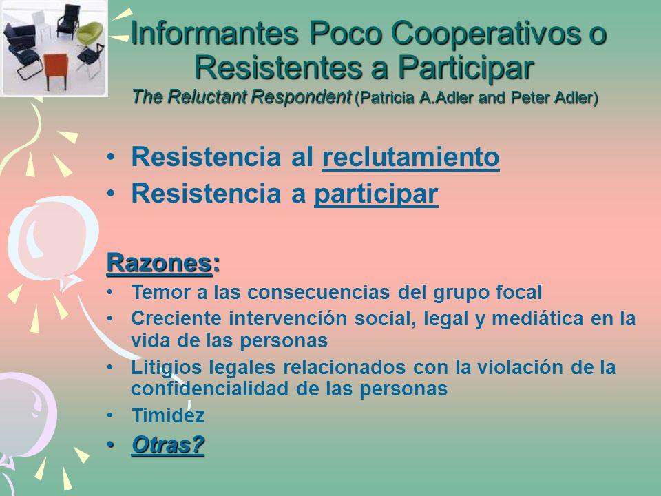 Informantes Poco Cooperativos o Resistentes a Participar The Reluctant Respondent (Patricia A.Adler and Peter Adler)