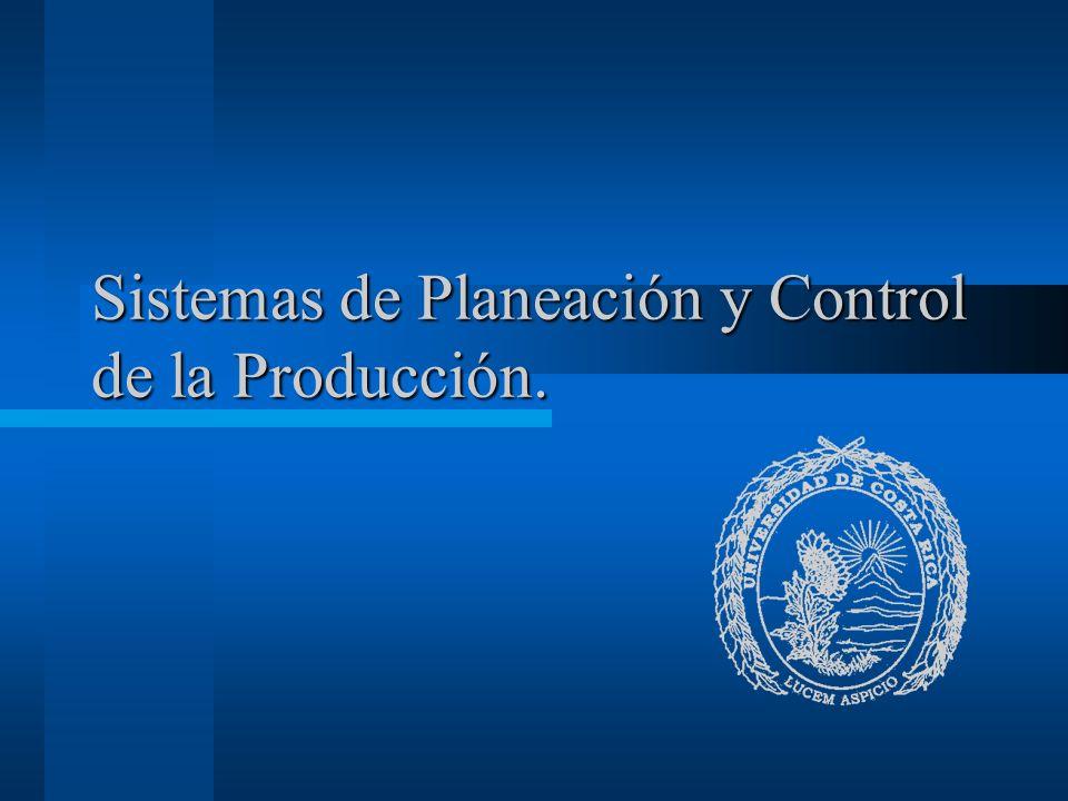 Sistemas de Planeación y Control de la Producción.