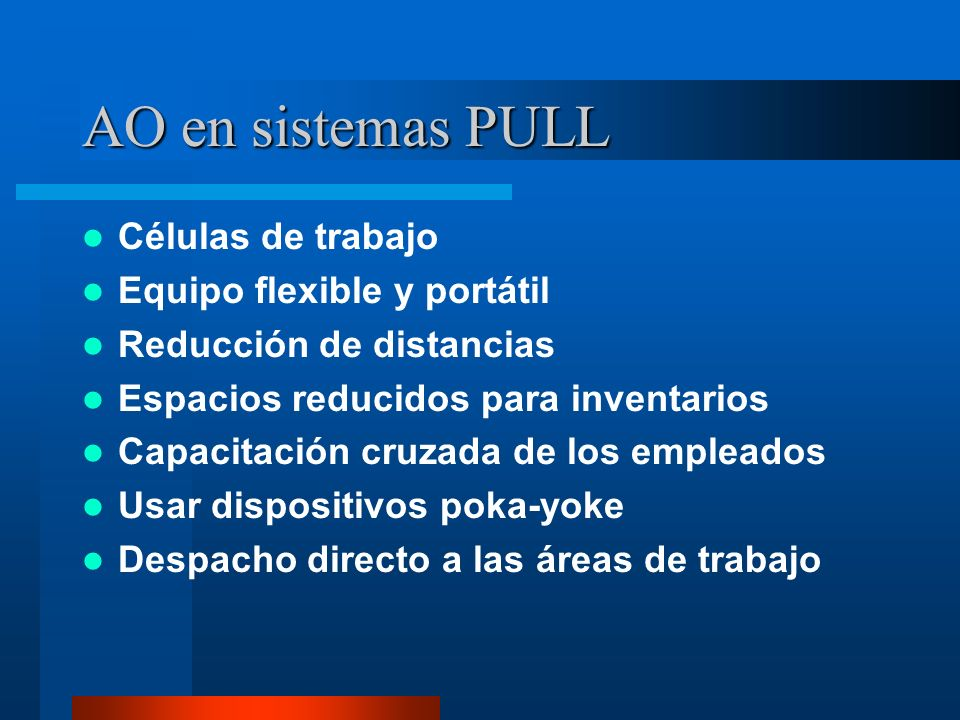 AO en sistemas PULL Células de trabajo Equipo flexible y portátil