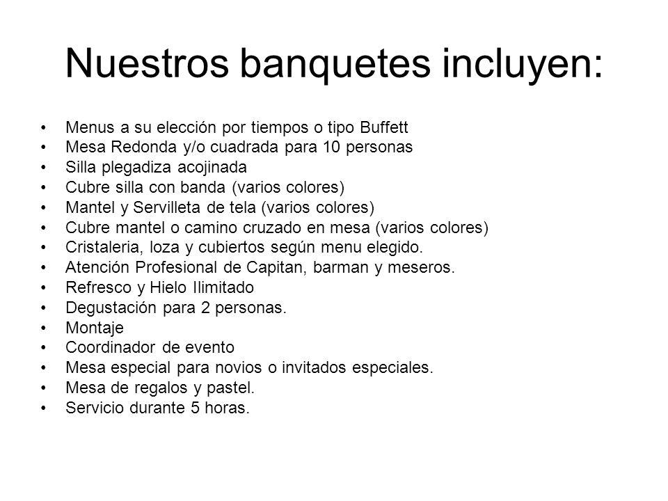 Nuestros banquetes incluyen: