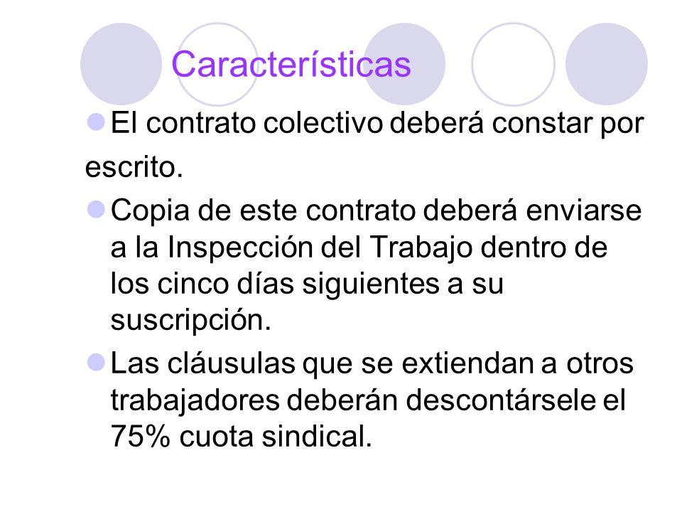 Características El contrato colectivo deberá constar por escrito.